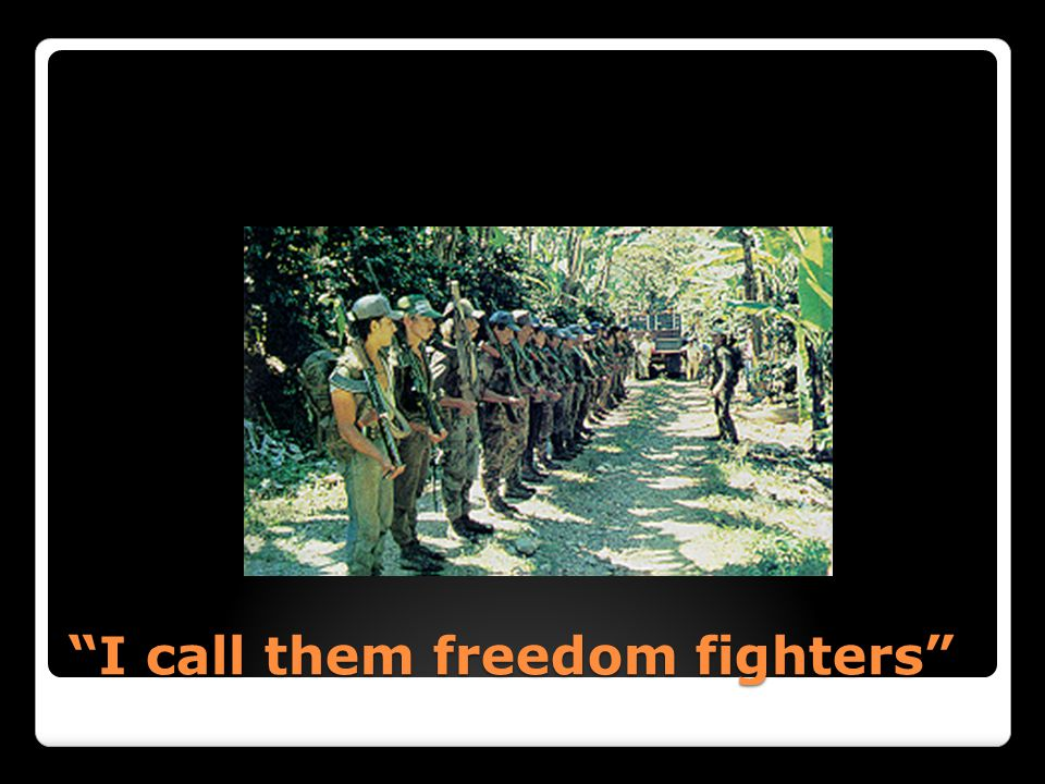 I call them freedom fighters