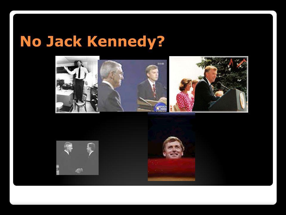 No Jack Kennedy?