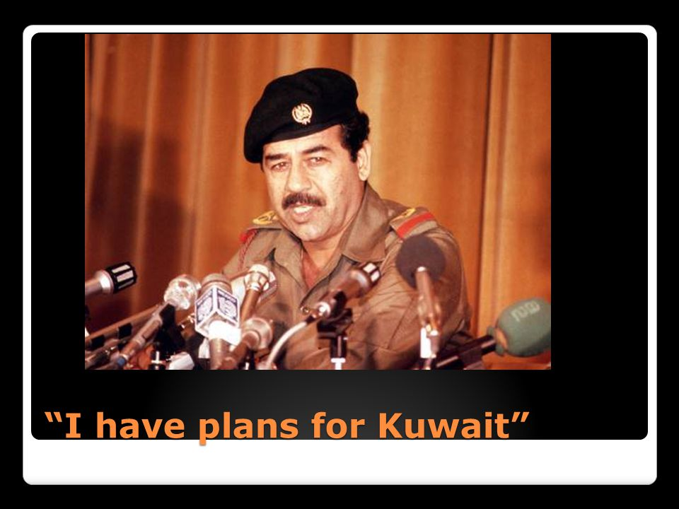 I have plans for Kuwait
