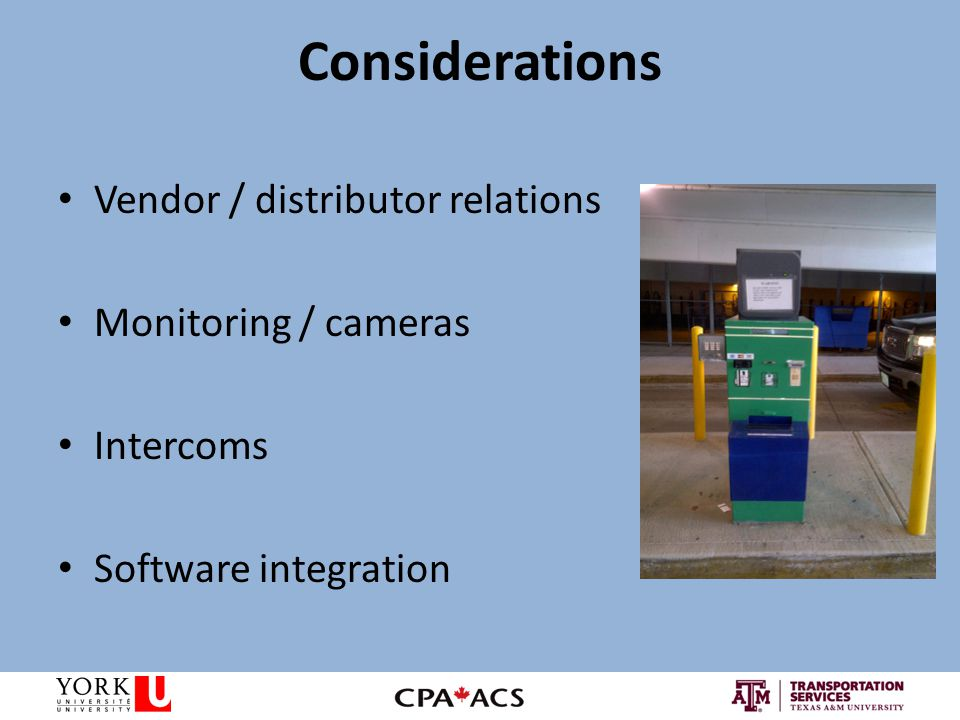 Considerations Vendor / distributor relations Monitoring / cameras Intercoms Software integration