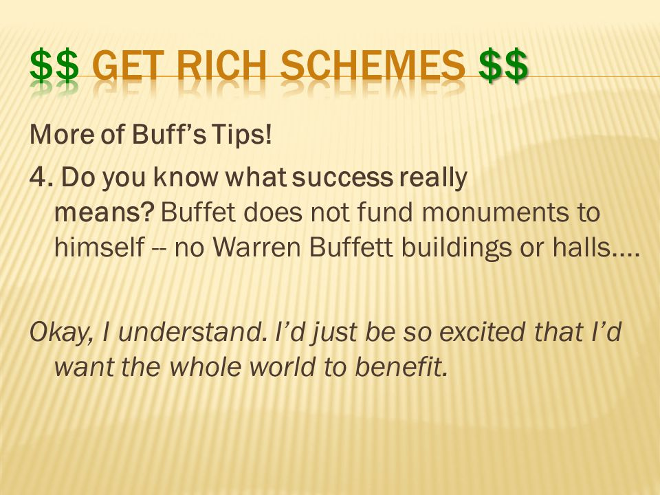 More of Buff's Tips. 4. Do you know what success really means.