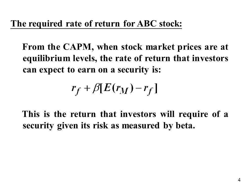 5 Suppose: r f = 6% E(r M ) – r f = 5% the beta of ABC: 1.2.