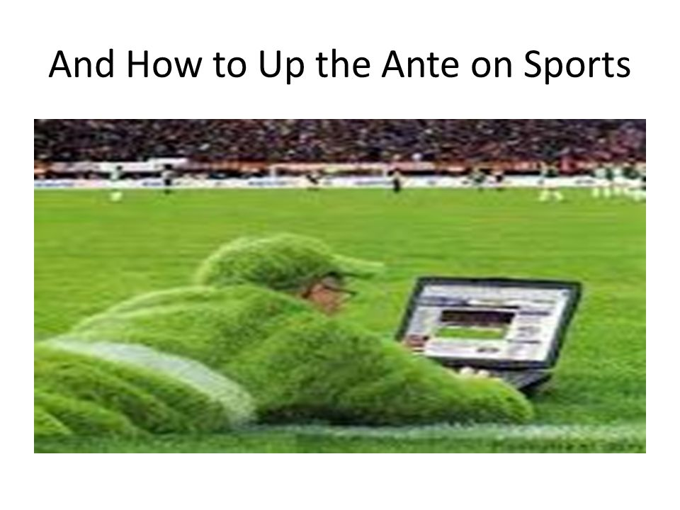 And How to Up the Ante on Sports