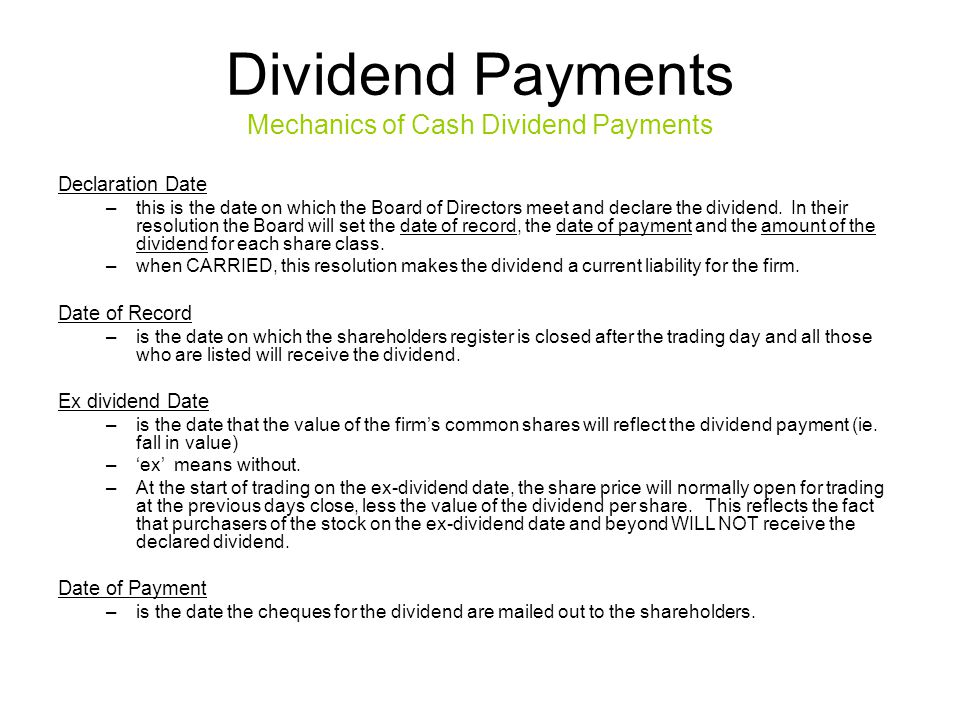 Declaration Date Date of Record Date of Payment Ex Dividend Date is determined by the Date of Record.