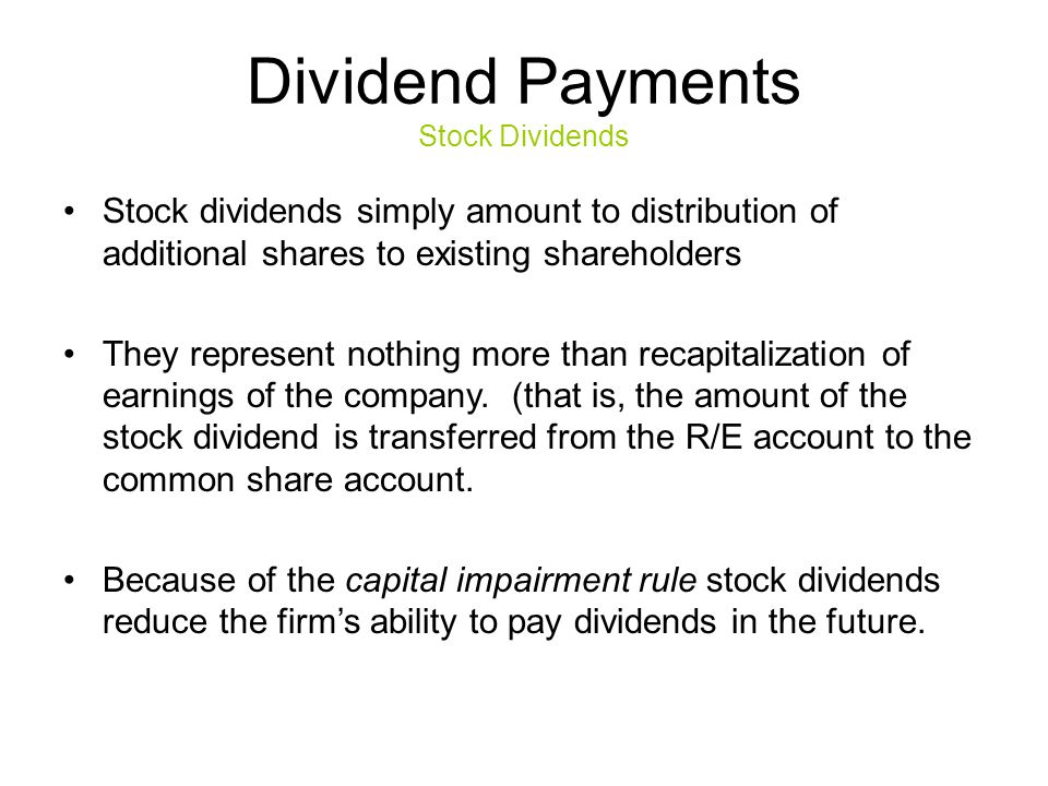 Stock Splits Stock splits – essentially the same as a stock dividend except expressed as a ratio –For example, a 2 for 1 stock split is the same as a 100% stock dividend Stock price is reduced when the stock splits Common explanation for split is to return price to a more desirable trading range