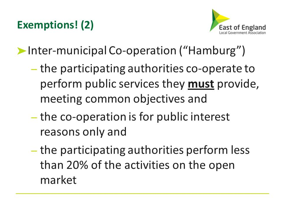 """Exemptions! (2) Inter-municipal Co-operation (""""Hamburg"""") – the participating authorities co-operate to perform public services they must provide, meet"""