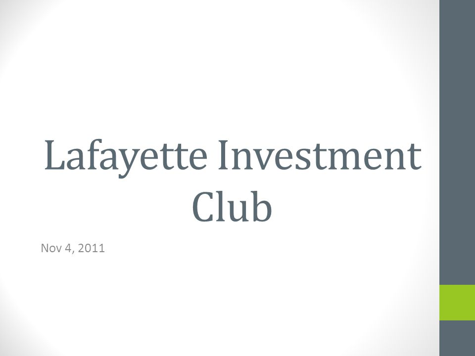 Lafayette Investment Club Nov 4, 2011