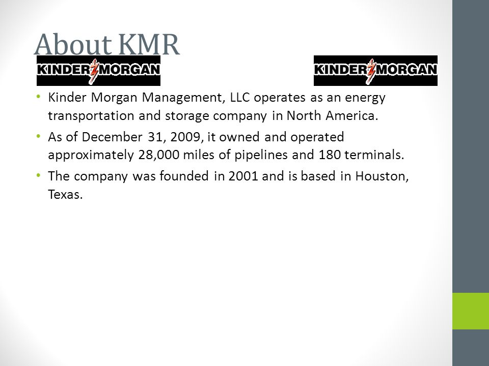 About KMR Kinder Morgan Management, LLC operates as an energy transportation and storage company in North America.