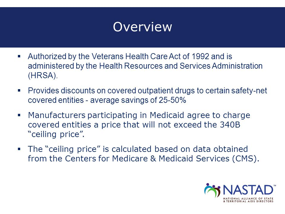Overview  Authorized by the Veterans Health Care Act of 1992 and is administered by the Health Resources and Services Administration (HRSA).