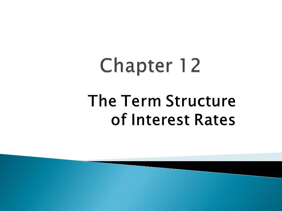 12.4 Interpreting the Term Structure