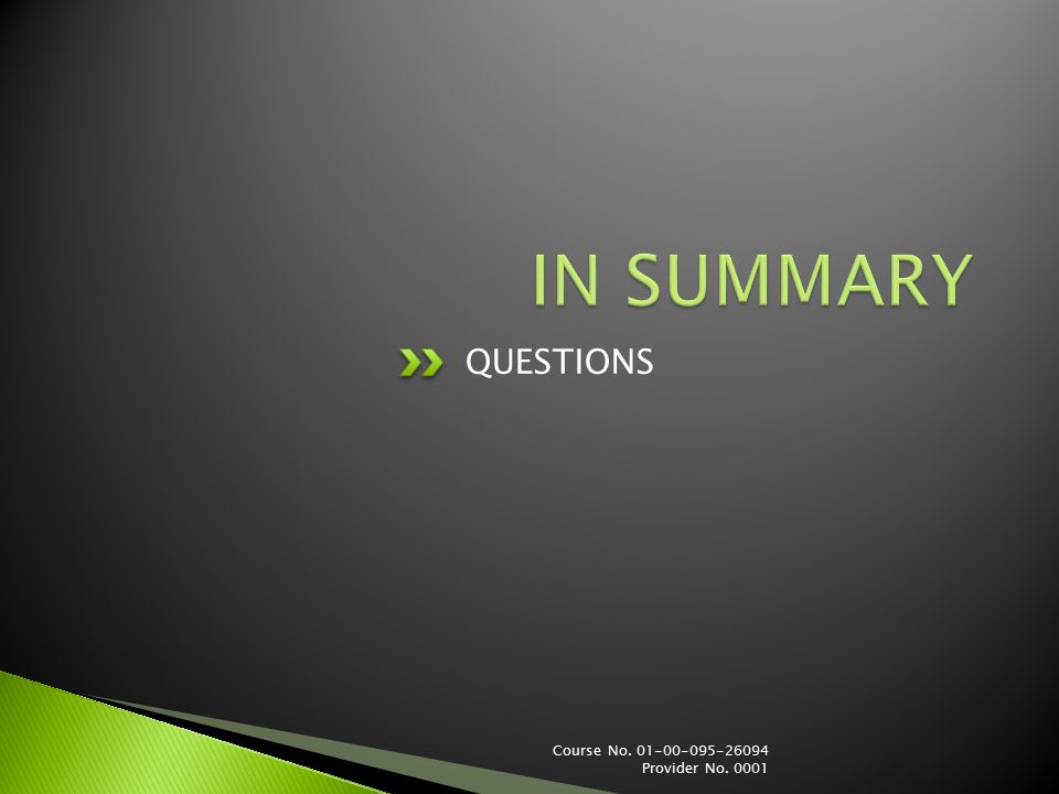 QUESTIONS Course No. 01-00-095-26094 Provider No. 0001