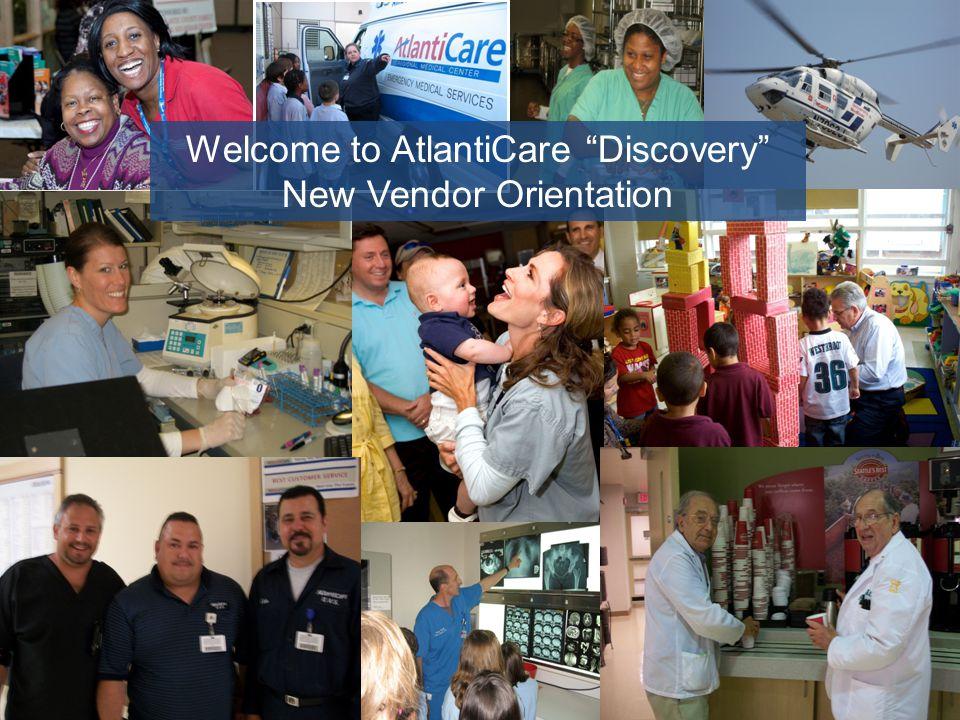 """Welcome to AtlantiCare """"Discovery"""" New Vendor Orientation"""