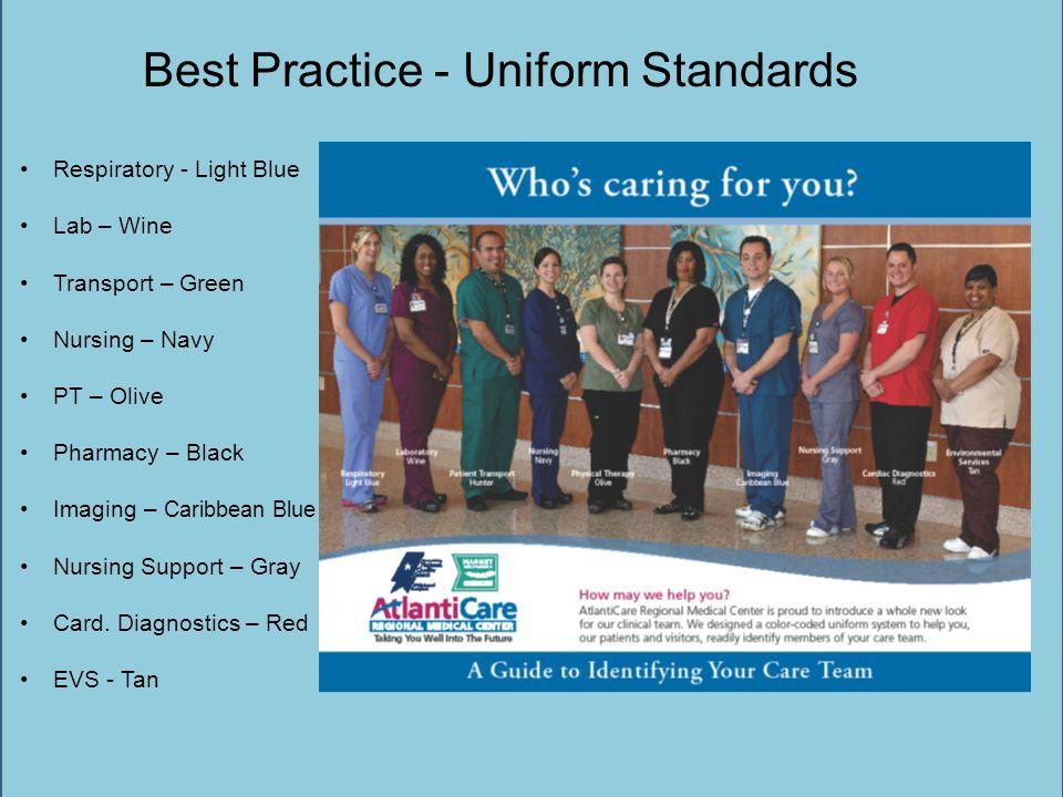 Best Practice - Uniform Standards Respiratory - Light Blue Lab – Wine Transport – Green Nursing – Navy PT – Olive Pharmacy – Black Imaging – Caribbean