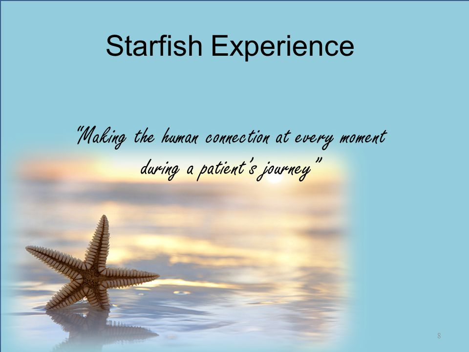 """""""Making the human connection at every moment during a patient's journey"""" Starfish Experience 8"""
