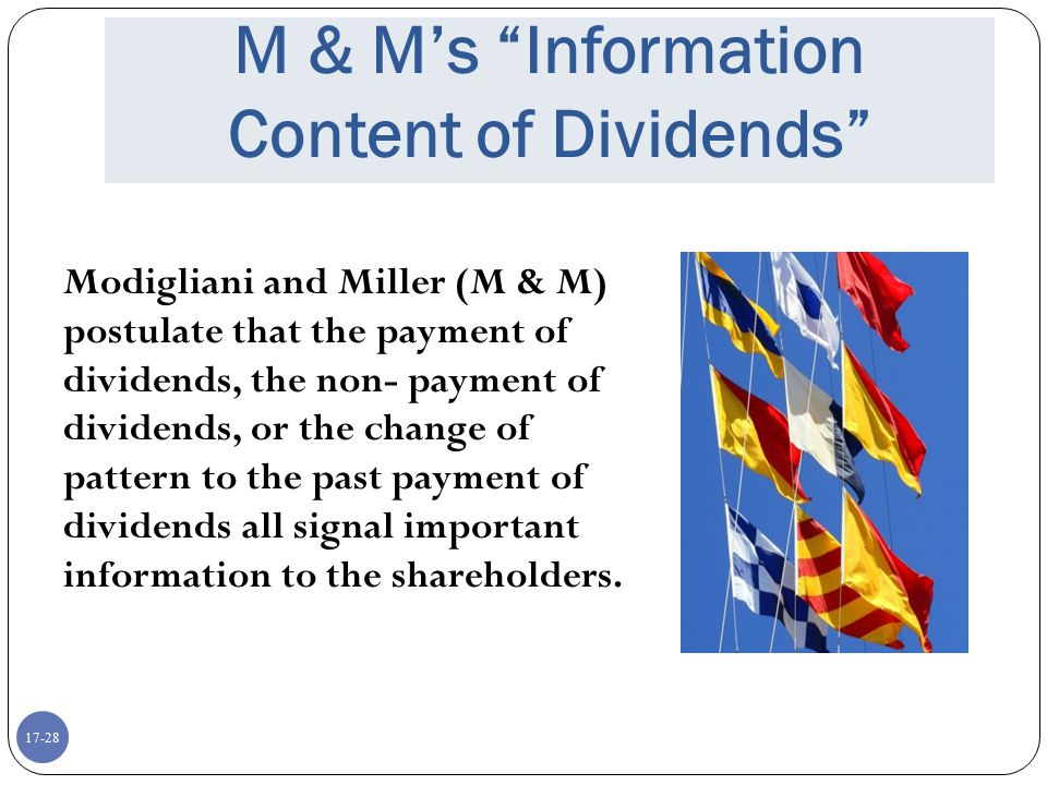 """17-28 M & M's """"Information Content of Dividends"""" Modigliani and Miller (M & M) postulate that the payment of dividends, the non- payment of dividends,"""