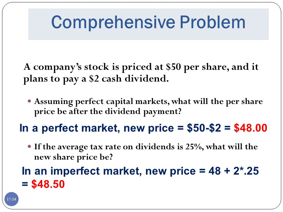 17-54 Comprehensive Problem A company's stock is priced at $50 per share, and it plans to pay a $2 cash dividend. Assuming perfect capital markets, wh