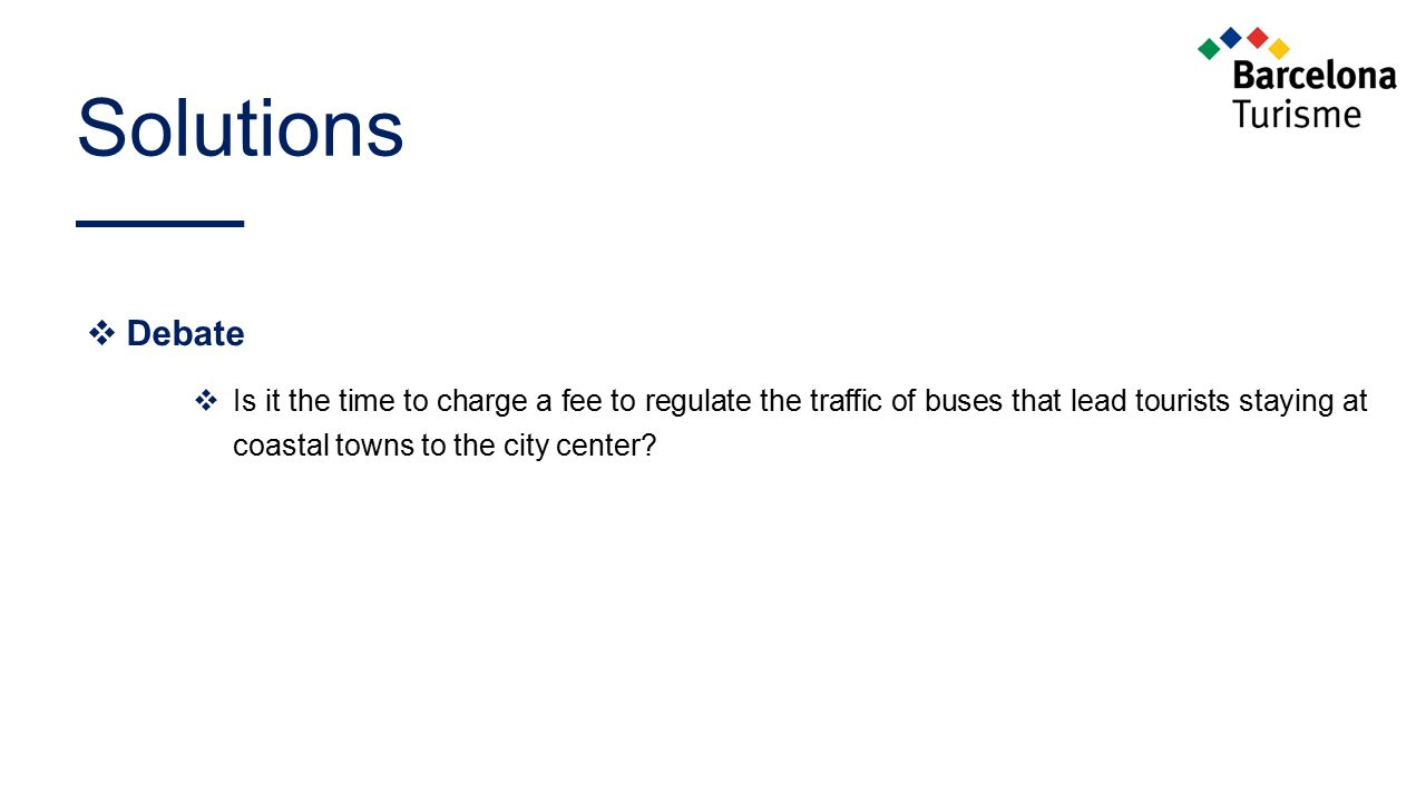 Solutions  Debate  Is it the time to charge a fee to regulate the traffic of buses that lead tourists staying at coastal towns to the city center?
