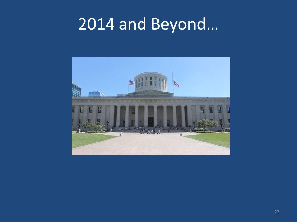 2014 and Beyond… 27