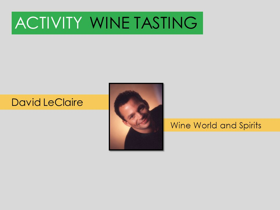 ACTIVITYWINE TASTING David LeClaire Wine World and Spirits