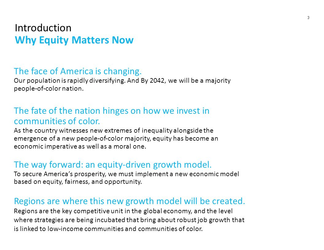 3 Why Equity Matters Now Introduction The face of America is changing.