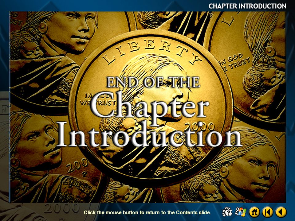 End of Chapter Introduction Click the mouse button to return to the Contents slide.