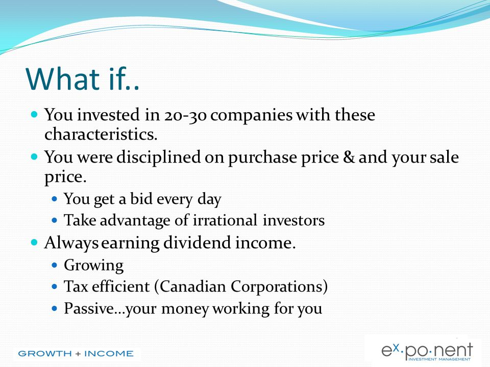 What if.. You invested in 20-30 companies with these characteristics. You were disciplined on purchase price & and your sale price. You get a bid ever