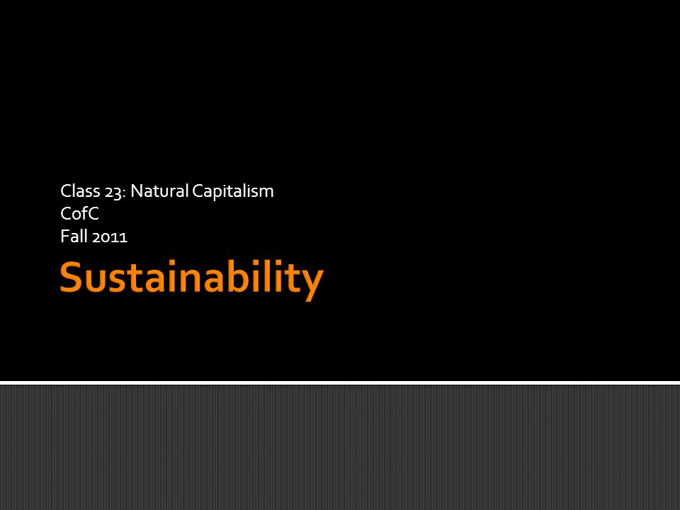 Class 23: Natural Capitalism CofC Fall 2011