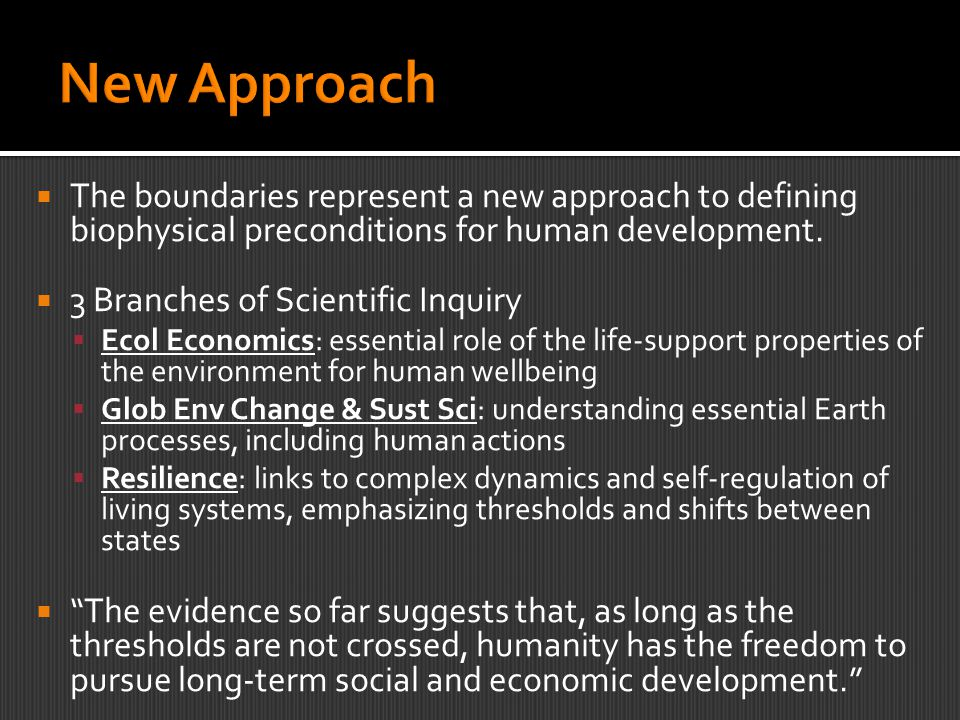  The boundaries represent a new approach to defining biophysical preconditions for human development.