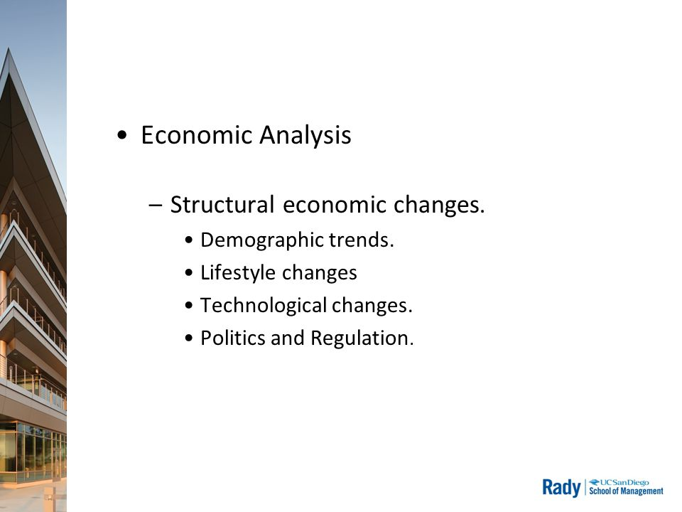 Economic Analysis –Structural economic changes. Demographic trends.