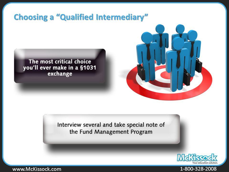 """www.Mckissock.com www.McKissock.com 1-800-328-2008 Choosing a """"Qualified Intermediary"""""""