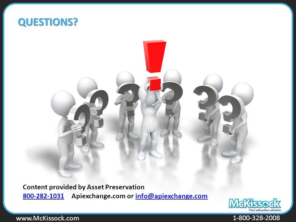 www.Mckissock.com www.McKissock.com 1-800-328-2008 QUESTIONS? Content provided by Asset Preservation 800-282-1031800-282-1031 Apiexchange.com or info@