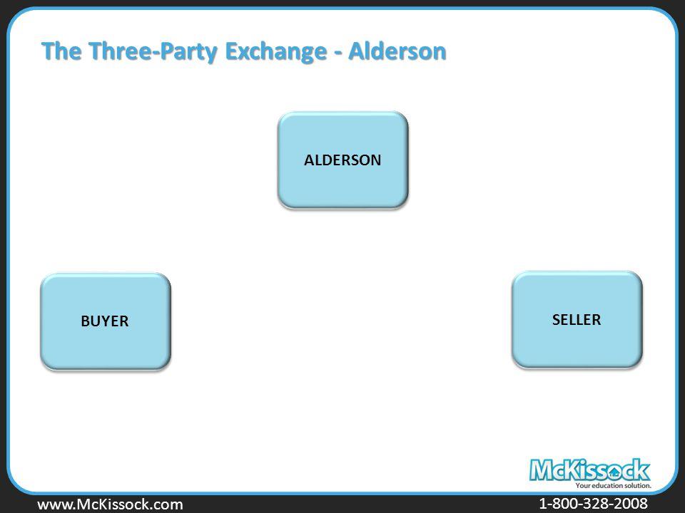 www.Mckissock.com www.McKissock.com 1-800-328-2008 The Three-Party Exchange - Alderson BUYER SELLER ALDERSON