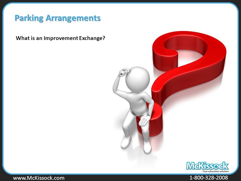 www.Mckissock.com www.McKissock.com 1-800-328-2008 Parking Arrangements What is an Improvement Exchange?