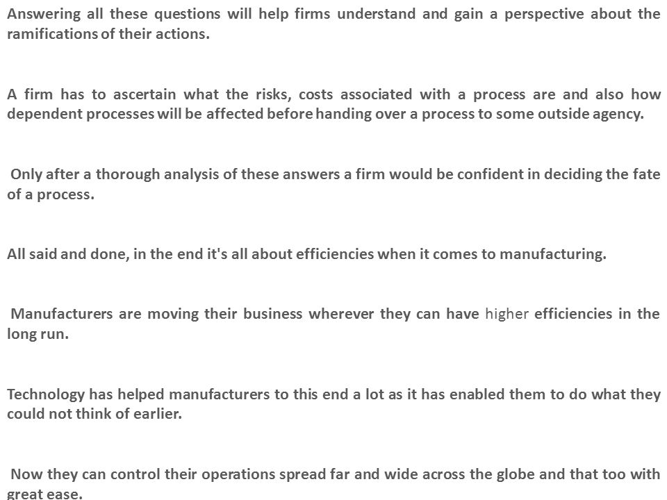 Answering all these questions will help firms understand and gain a perspective about the ramifications of their actions.