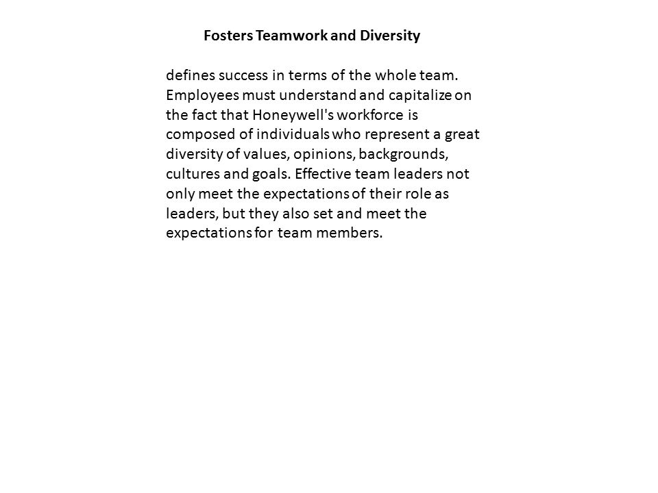Fosters Teamwork and Diversity defines success in terms of the whole team.