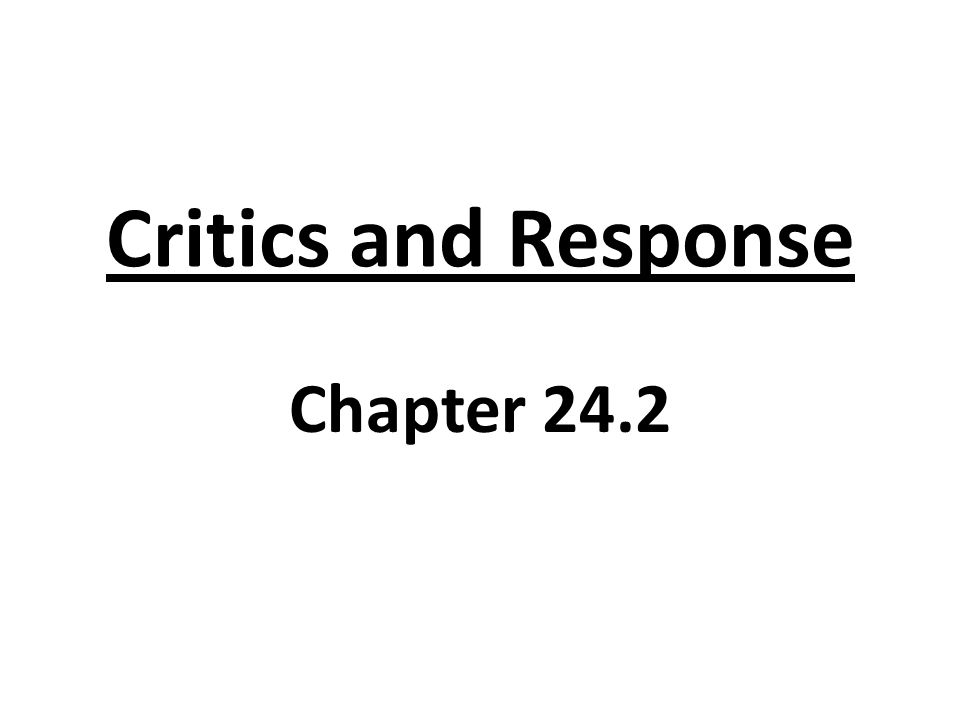 Critics and Response Chapter 24.2