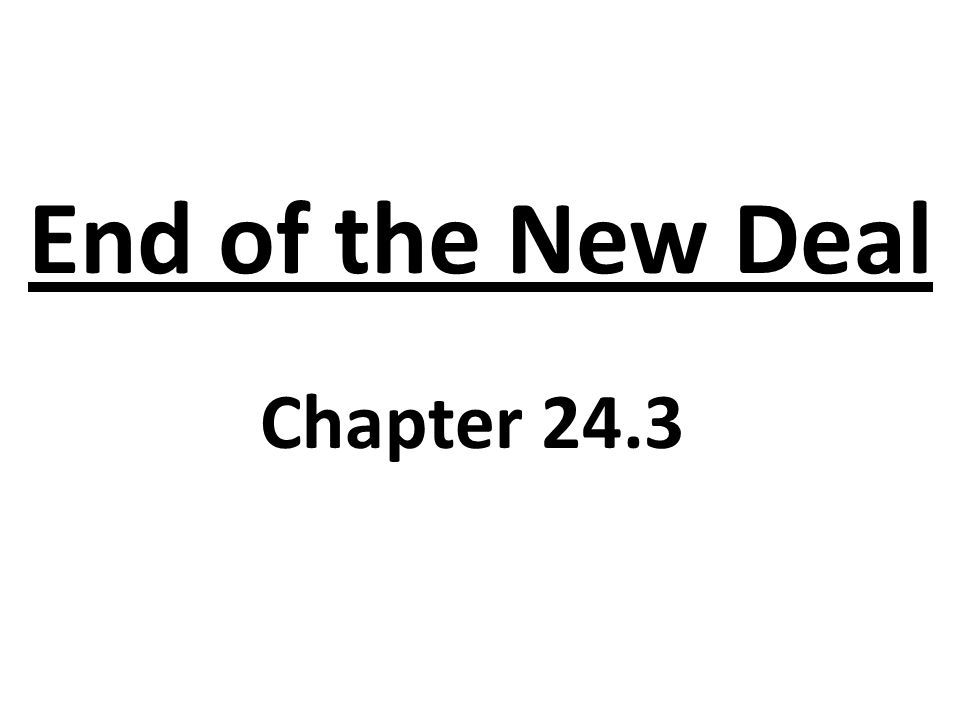 End of the New Deal Chapter 24.3