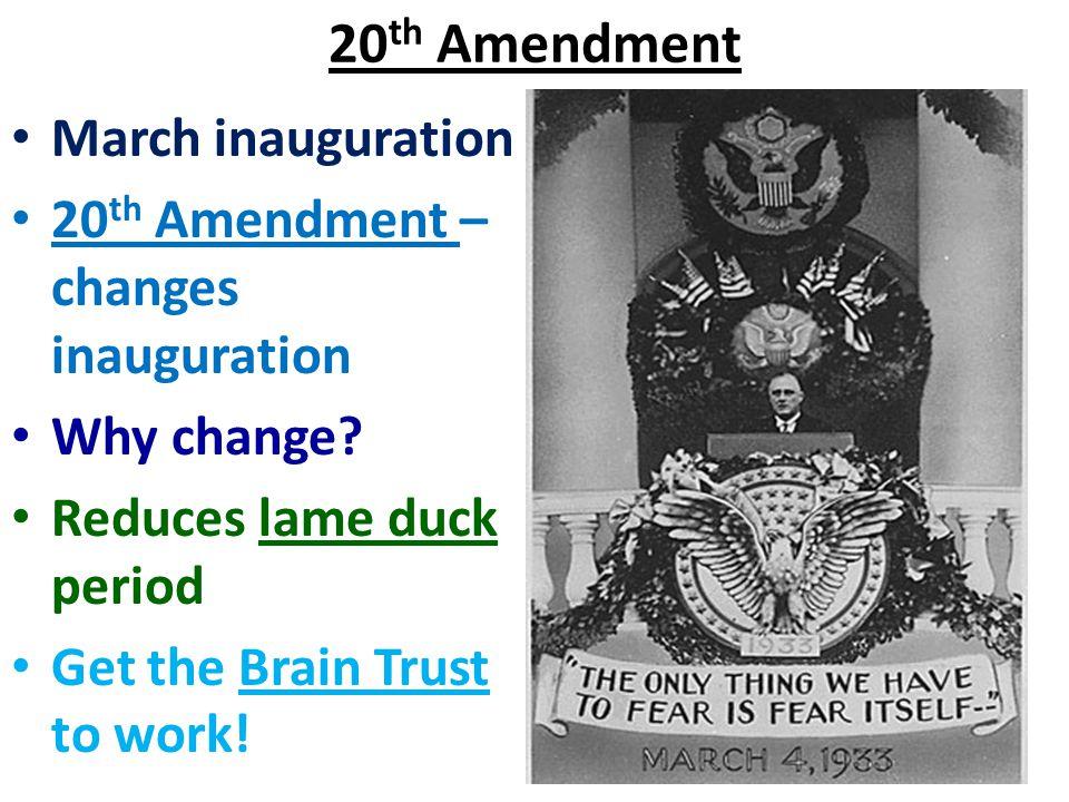 20 th Amendment March inauguration 20 th Amendment – changes inauguration Why change.