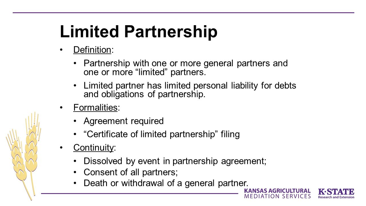 Definition: Partnership with one or more general partners and one or more limited partners.