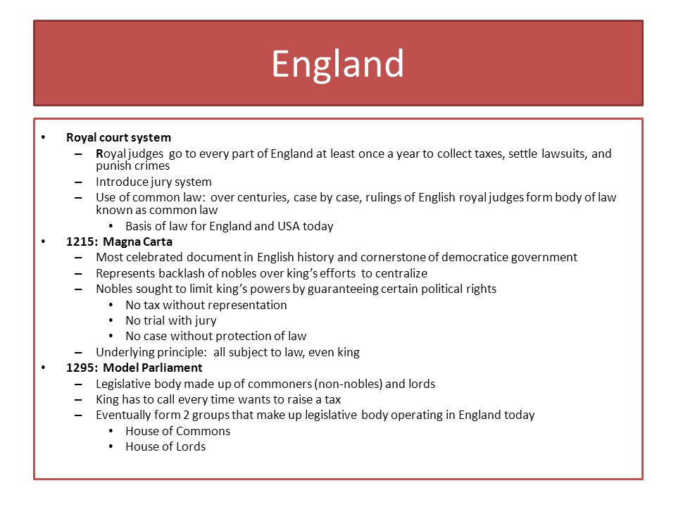 England Royal court system – Royal judges go to every part of England at least once a year to collect taxes, settle lawsuits, and punish crimes – Intr