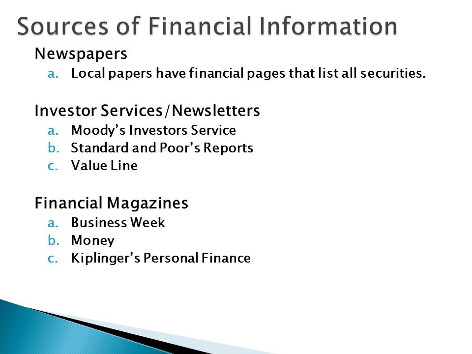Newspapers a.Local papers have financial pages that list all securities.