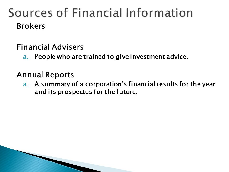 Brokers Financial Advisers a.People who are trained to give investment advice.