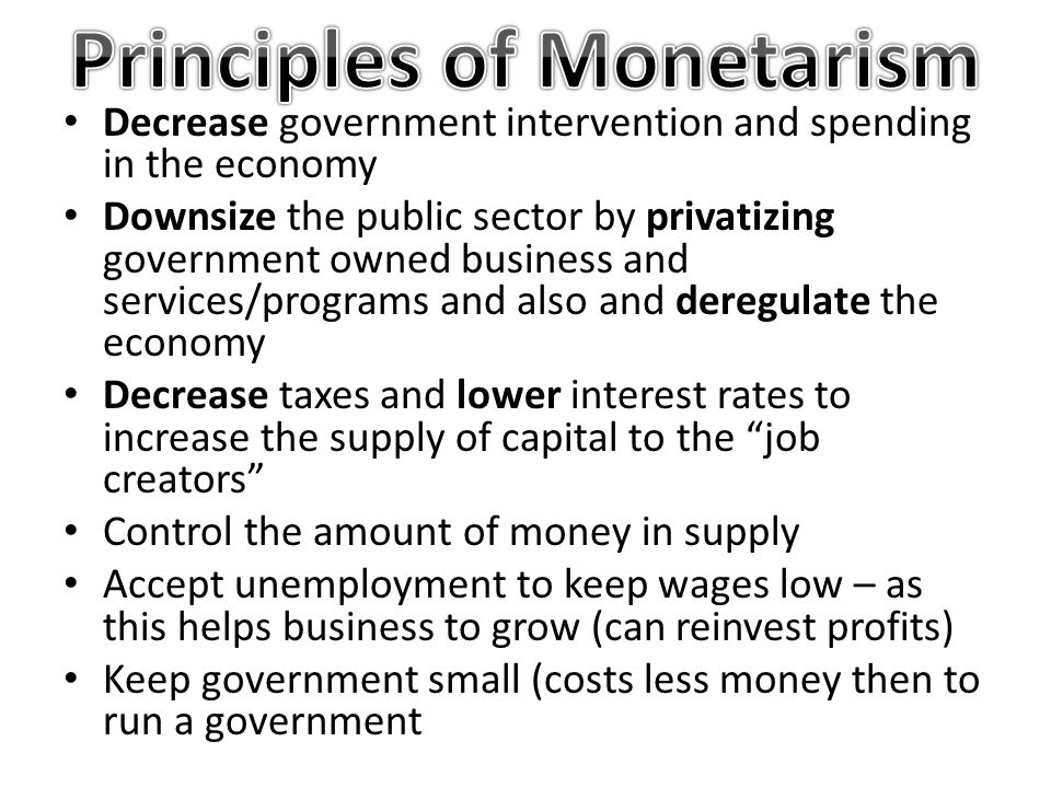 Decrease government intervention and spending in the economy Downsize the public sector by privatizing government owned business and services/programs