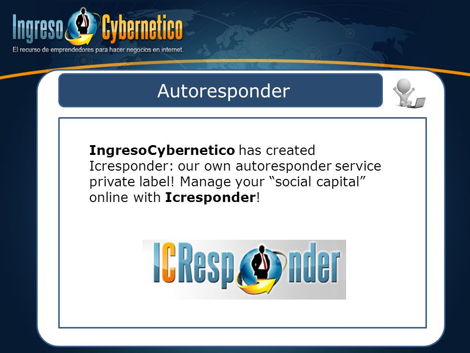 Autoresponder IngresoCybernetico has created Icresponder: our own autoresponder service private label.