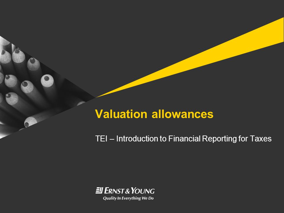 Valuation allowances TEI – Introduction to Financial Reporting for Taxes