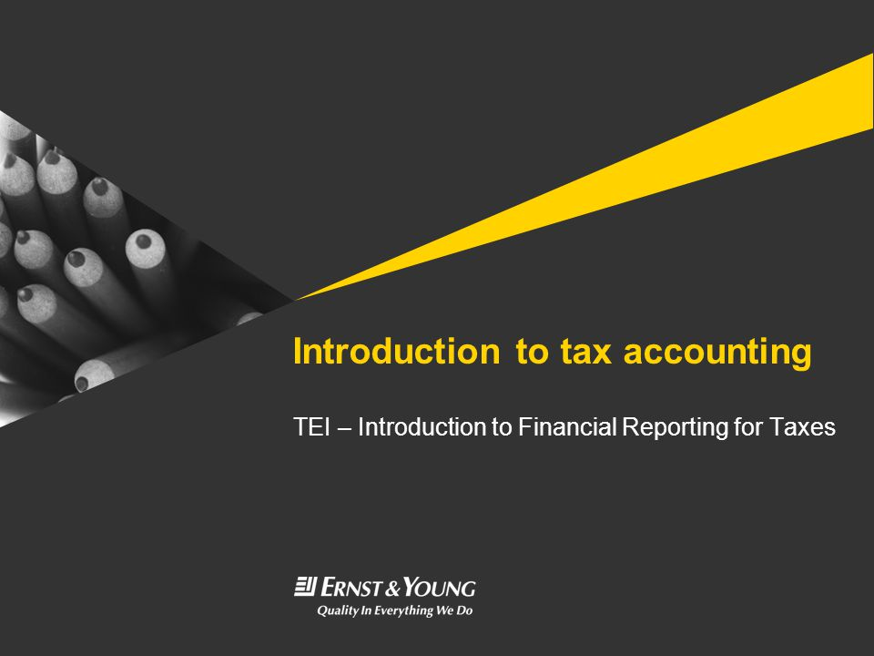 Introduction to tax accounting TEI – Introduction to Financial Reporting for Taxes