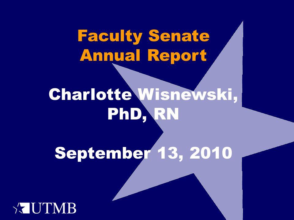 Faculty Senate Annual Report Charlotte Wisnewski, PhD, RN September 13, 2010