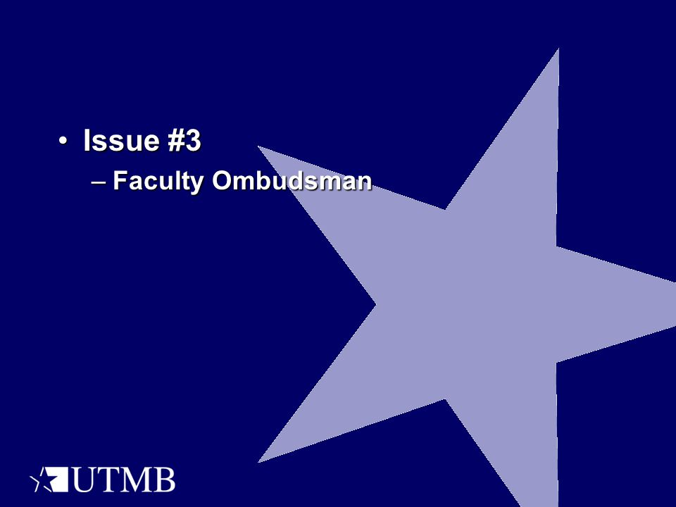 Issue #3Issue #3 –Faculty Ombudsman