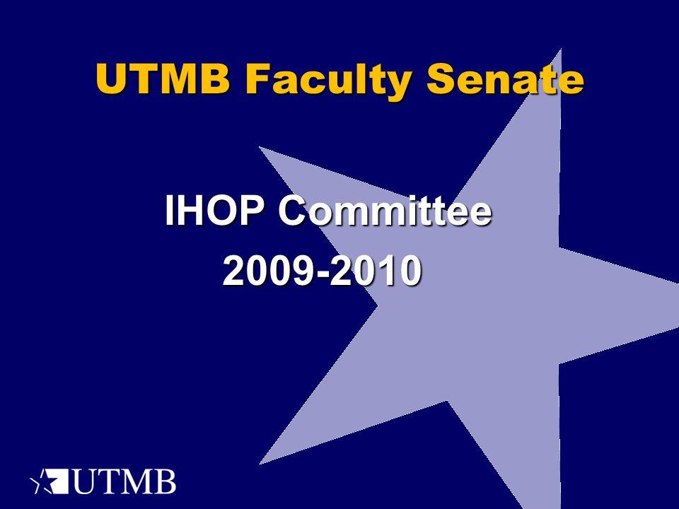 UTMB Faculty Senate IHOP Committee IHOP Committee2009-2010