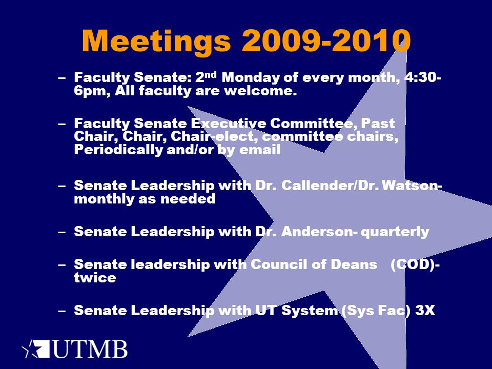 Meetings 2009-2010 – –Faculty Senate: 2 nd Monday of every month, 4:30- 6pm, All faculty are welcome.